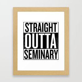 Straight Outta Seminary Framed Art Print