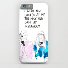 I wish you looked at me the way you look at instagram iPhone 6s Slim Case