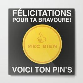 Voici ton pin's Metal Print
