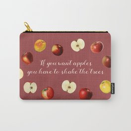 If you want apples you have to shake the trees Carry-All Pouch