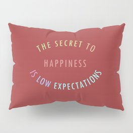 Low Expectations Pillow Sham