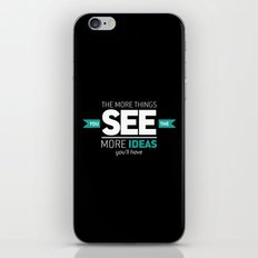 ...The More Ideas You'll Have iPhone & iPod Skin