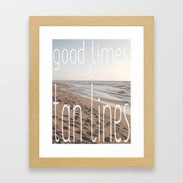 Good Times & Tan Lines Framed Art Print
