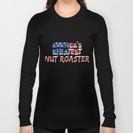 America's Greatest Nut Roaster Long Sleeve T-shirt