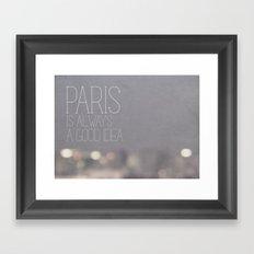 Paris is Always a Good Idea Framed Art Print