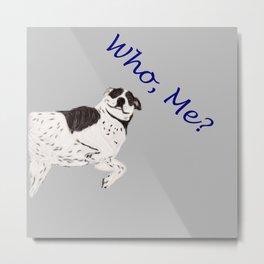 Who, Me? Metal Print