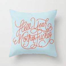 Hell Yeah Mother Fucker Throw Pillow