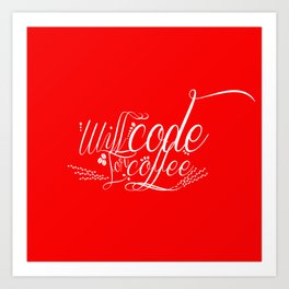 Will Code for Coffee - Red Art Print