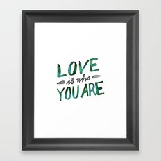 Love is Who You Are (green watercolor) Framed Art Print