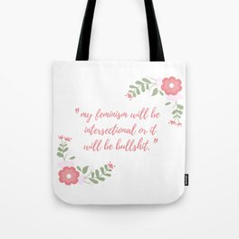 My feminism will be intersectional Tote Bag