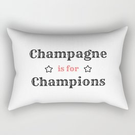 Champagne is for Champions Rectangular Pillow