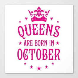 Queens are born in October Canvas Print