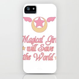 Magical Girls will Save the World iPhone Case