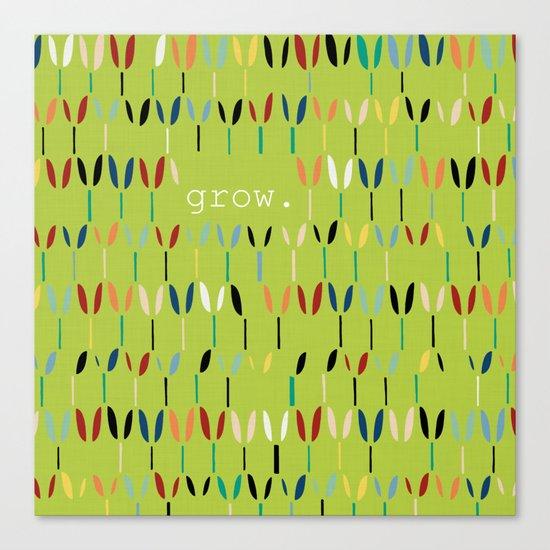 grow. Canvas Print