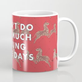 I don't do too much talking these days Coffee Mug