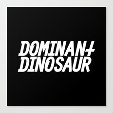 DominantDinosaur Canvas Print