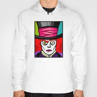 mad hatter Hoodies featuring Mad Hatter by Artistic Dyslexia