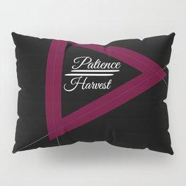 Patience = Harvest Pillow Sham