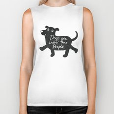 Dogs Are Better Than People Biker Tank