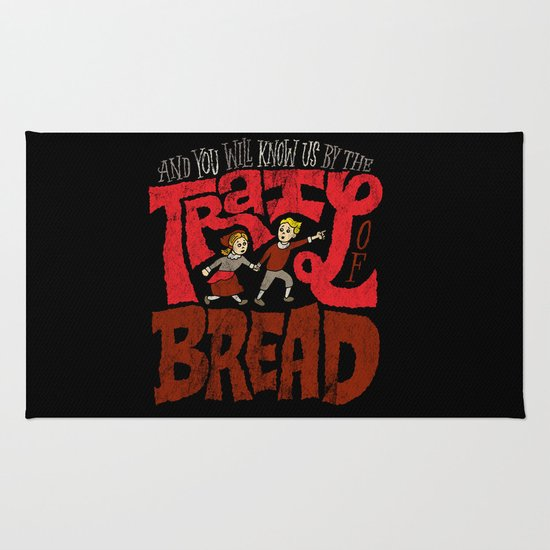 And You Will Know Us By The Trail Of Bread Rug