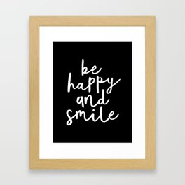 Be Happy and Smile black-white typography poster black and white design bedroom wall home decor room Framed Art Print