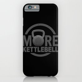 More Kettlebell iPhone Case
