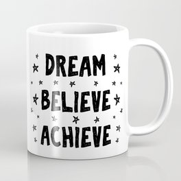 Dream believe achive - lovely positive quotes typography illustration Coffee Mug