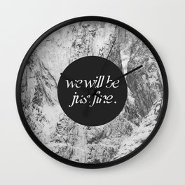We Will Be Just Fine Wall Clock