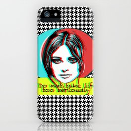 Do not take life too seriously iPhone Case