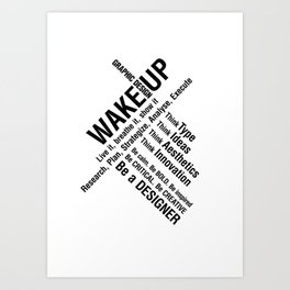 Graphic Design. Wake Up Art Print