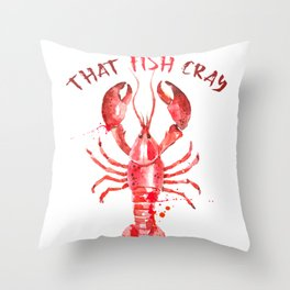 That Fish Cray red Lobster Watercolors Illustration Throw Pillow