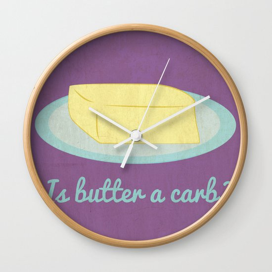 Is Butter a Carb? Wall Clock
