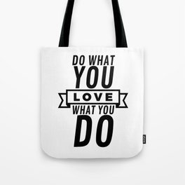Do what you love - love what you do Tote Bag
