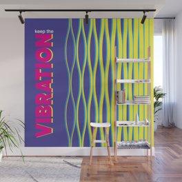 Keep the Vibration Wall Mural