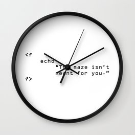 The Maze Isn't Meant For You Wall Clock