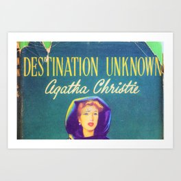 Destination Unknown - Agatha Christie Art Print