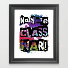 NO MORE CLASS WAR Framed Art Print