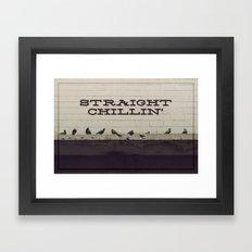 Straight Chillin' Framed Art Print