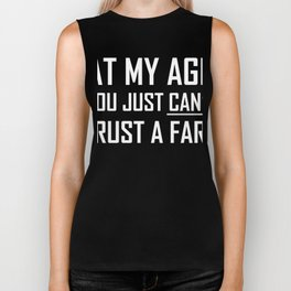 At My Age You Just Can't Trust a Fart Funny Biker Tank