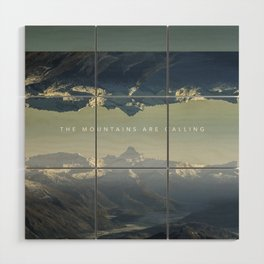 The Mountains Are Calling Wood Wall Art