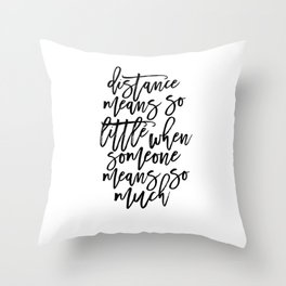 Printable Art,Distance means So Little, Long Relationship, Gift For her,Quote Prints,Friendship Throw Pillow