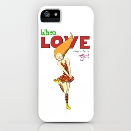 When Love Comes To A Girl iPhone Case