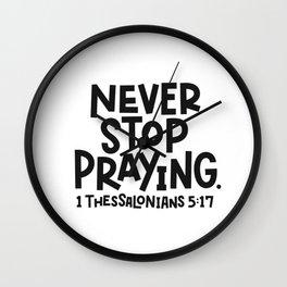 Never Stop Praying Wall Clock