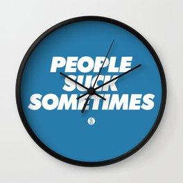 People Suck Sometimes Wall Clock
