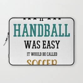Handball vs. Soccer Funny Saying Laptop Sleeve