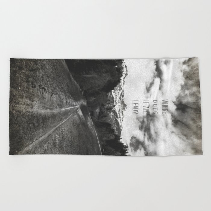 Where does it all lead? Beach Towel