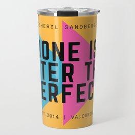 Sheryl Sandberg Done is Better Than Perfect Travel Mug