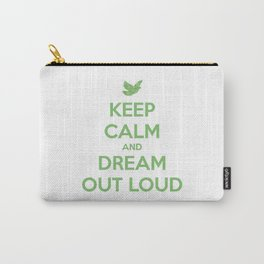 Keep Calm And Dream Out Loud Carry-All Pouch
