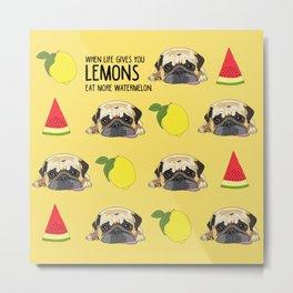 Pug dog. When life gives you lemons, eat more watermelon!   Metal Print