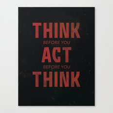 Think Before Canvas Print